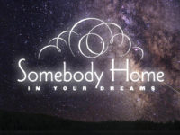 Music somebody home in your dreams